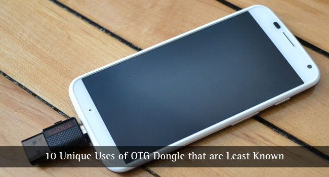 10 Unique Uses of OTG Dongle that are Least Known