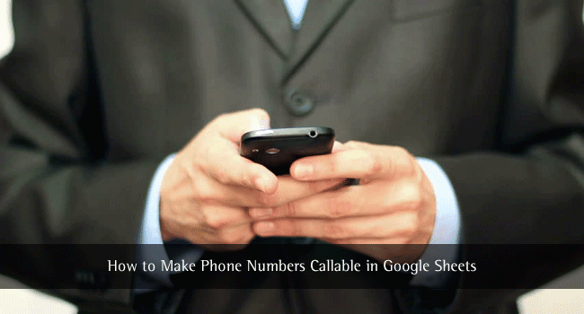 How to Make Phone Numbers Callable in Google Sheets