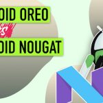 Android Oreo vs Nougat