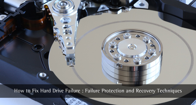 How to Fix Hard Drive Failure: Failure Protection and Recovery Techniques