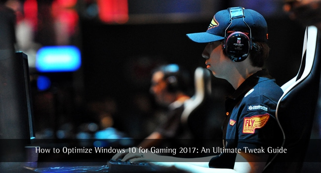 How to Optimize Windows 10 for Gaming 2020: An Ultimate Tweak Guide