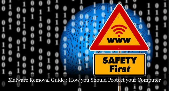 Malware Removal Guide: How You Should Protect Your Computer