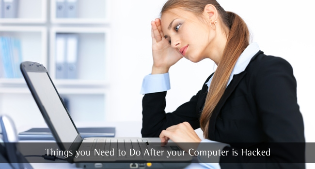 Things you Need to do After your Computer is Hacked