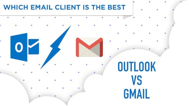 Outlook vs Gmail: Find What Each of Them Has to Offer You