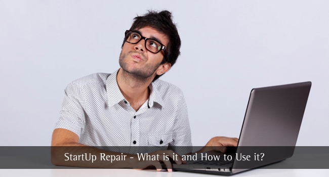 Windows StartUp Repair – What is it and How to Use it?