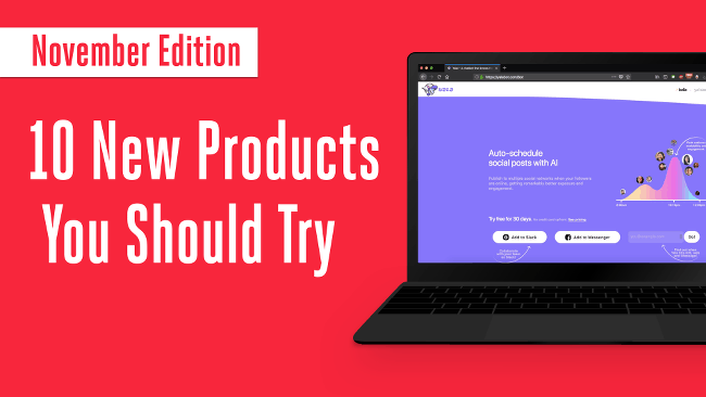 10 Cool New Products and Apps You Had No Idea Existed: November 2017 Edition