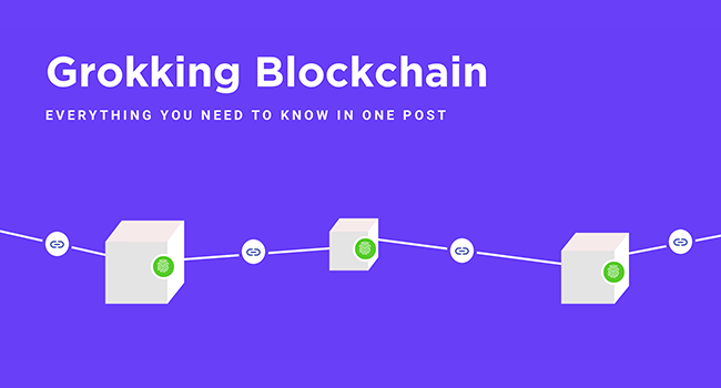 Grokking Blockchain: Everything You Need to Know