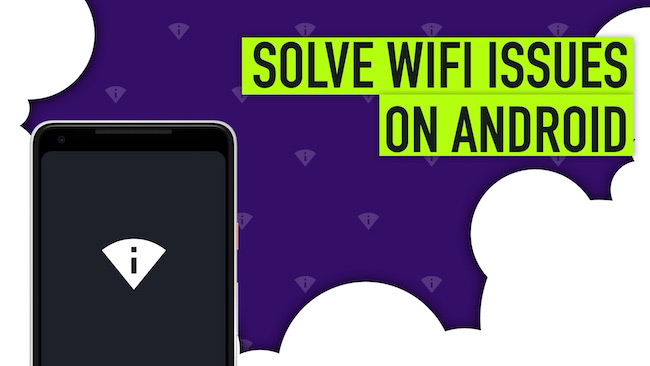 How to Solve WiFi Connection Failure Problem in Android for Better Internet