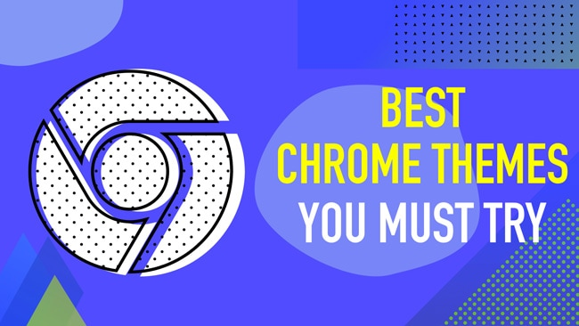Best Google Chrome Themes That You Will Fall In Love With • TechLila