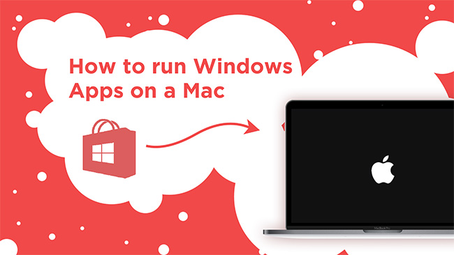Quick and Easy Ways to Run Windows Apps on Mac