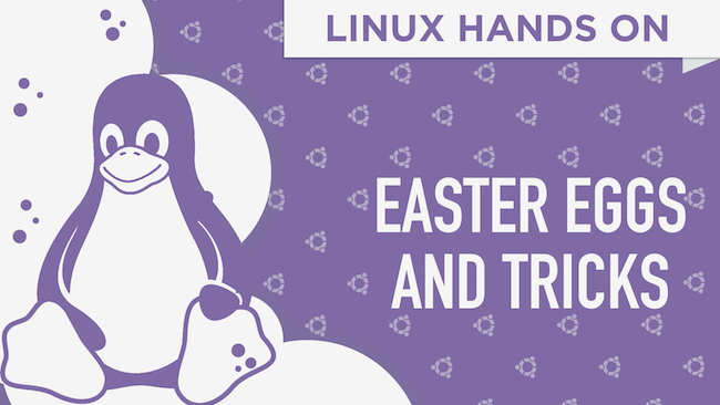 Linux Hands On: Terminal Easter Eggs and Tricks