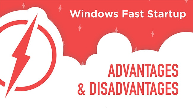 Advantages and Disadvantages of Windows Fast Startup Mode
