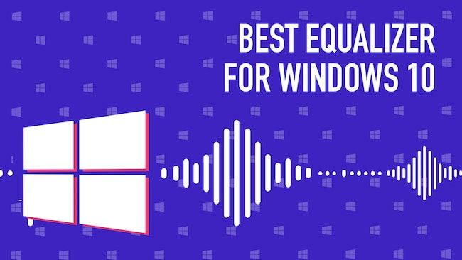 10 Best Sound Equalizer for Windows 10 [2019 Edition]