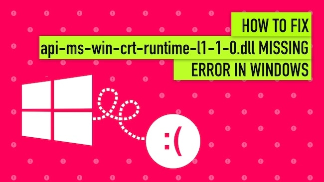 Fix the Api-Ms-Win-Crt-Runtime-L1-1-0.dll Missing Error