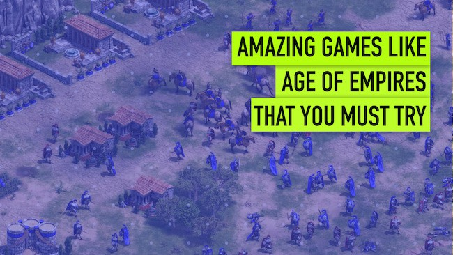 12 Amazing Games Like Age of Empires You Can Play